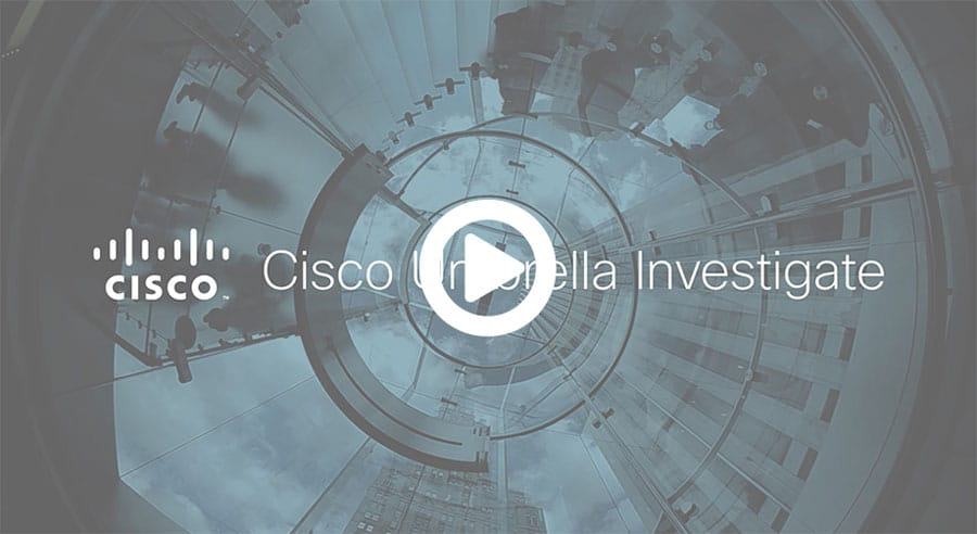 Cisco Umbrella Investigate Overview Video